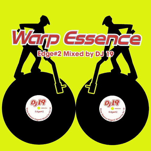 Warp Essence Edge #02 Mixed by DJ 19